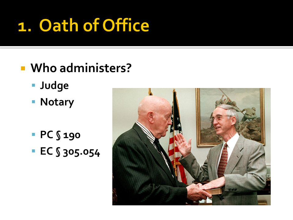  Who administers  Judge  Notary  PC § 190  EC § 305.054