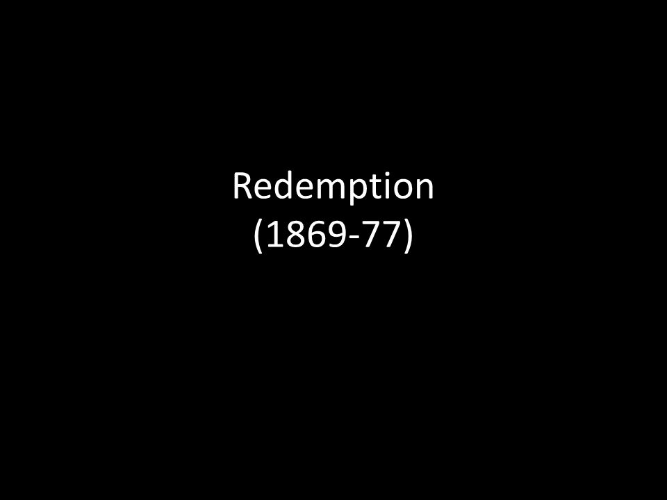 Redemption (1869-77)