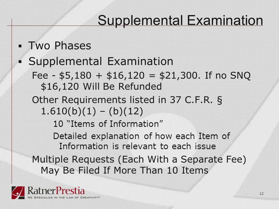 Supplemental Examination  Two Phases  Supplemental Examination Fee - $5,180 + $16,120 = $21,300.