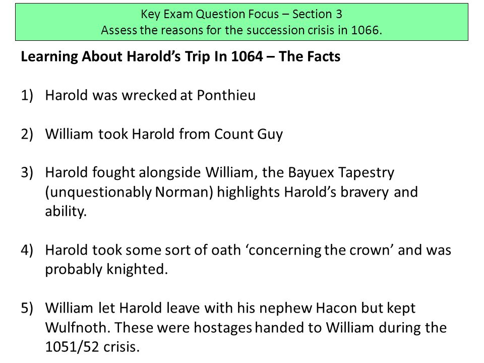 Learning About Harold's Trip In 1064 – The Facts 1)Harold was wrecked at Ponthieu 2)William took Harold from Count Guy 3)Harold fought alongside Willi