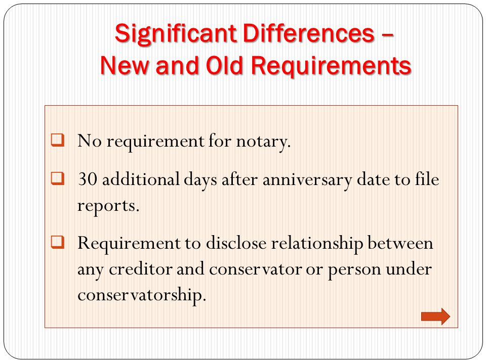 Significant Differences – New and Old Requirements  No requirement for notary.