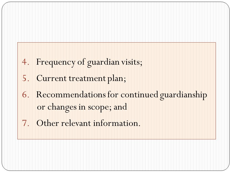 4. Frequency of guardian visits; 5. Current treatment plan; 6.