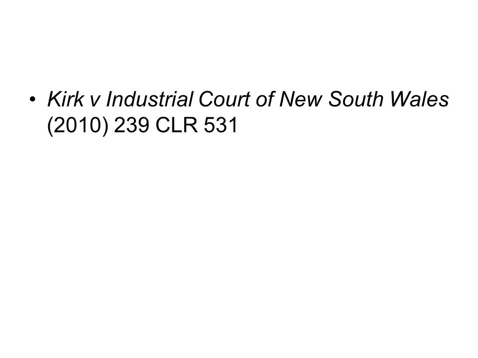Kirk v Industrial Court of New South Wales (2010) 239 CLR 531