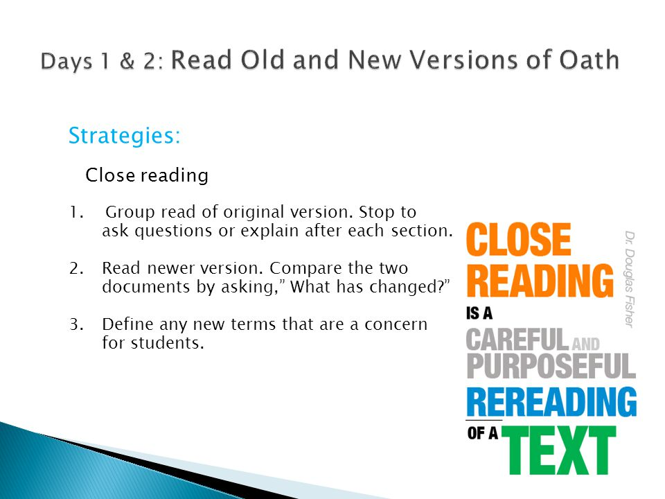 Strategies: Close reading 1. Group read of original version. Stop to ask questions or explain after each section. 2.Read newer version. Compare the tw