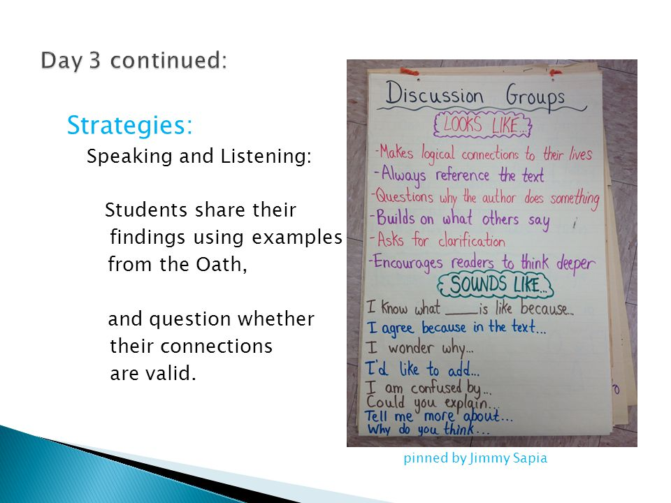 Strategies: Speaking and Listening: Students share their findings using examples from the Oath, and question whether their connections are valid. pinn