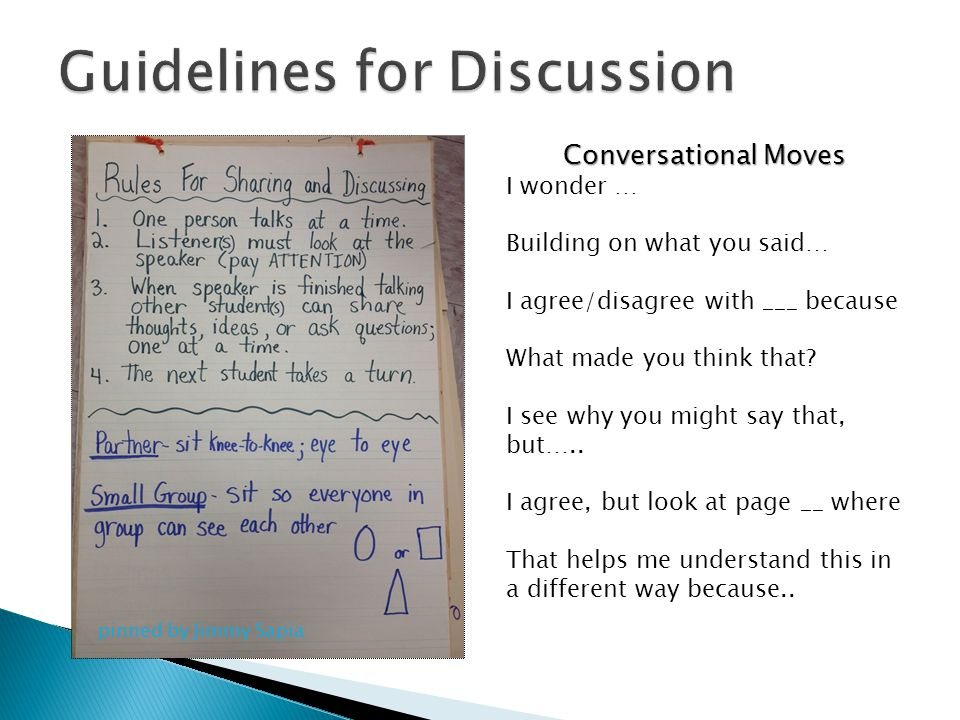 Conversational Moves I wonder … Building on what you said… I agree/disagree with ___ because What made you think that? I see why you might say that, b