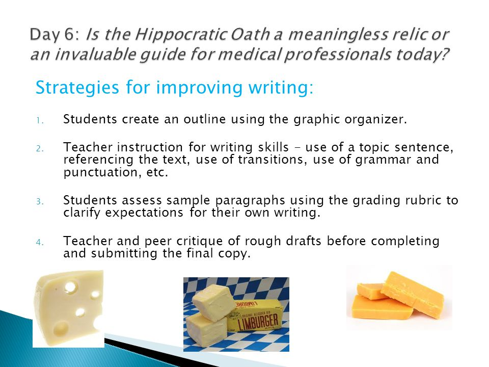 Strategies for improving writing: 1. Students create an outline using the graphic organizer. 2. Teacher instruction for writing skills - use of a topi