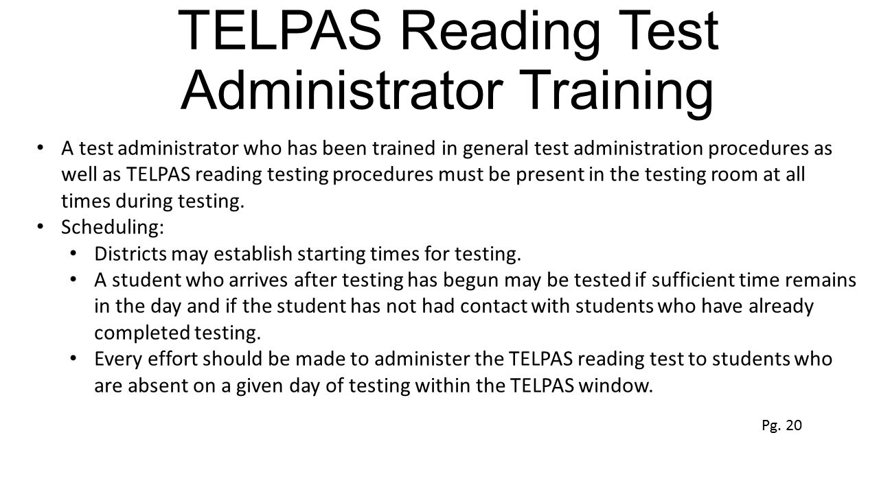 TELPAS Reading Test Administrator Training A test administrator who has been trained in general test administration procedures as well as TELPAS readi