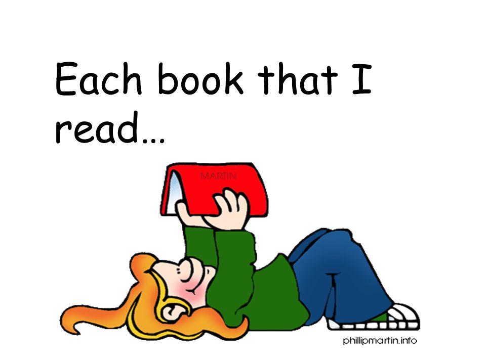 Each book that I read…