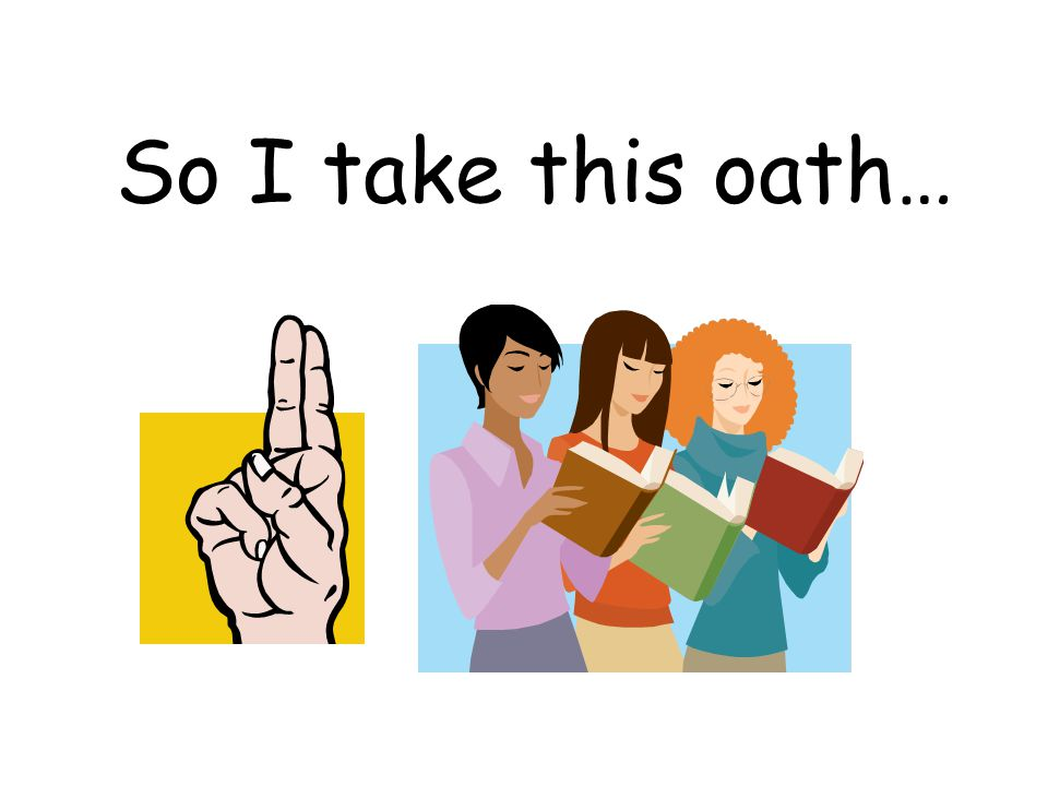 So I take this oath…