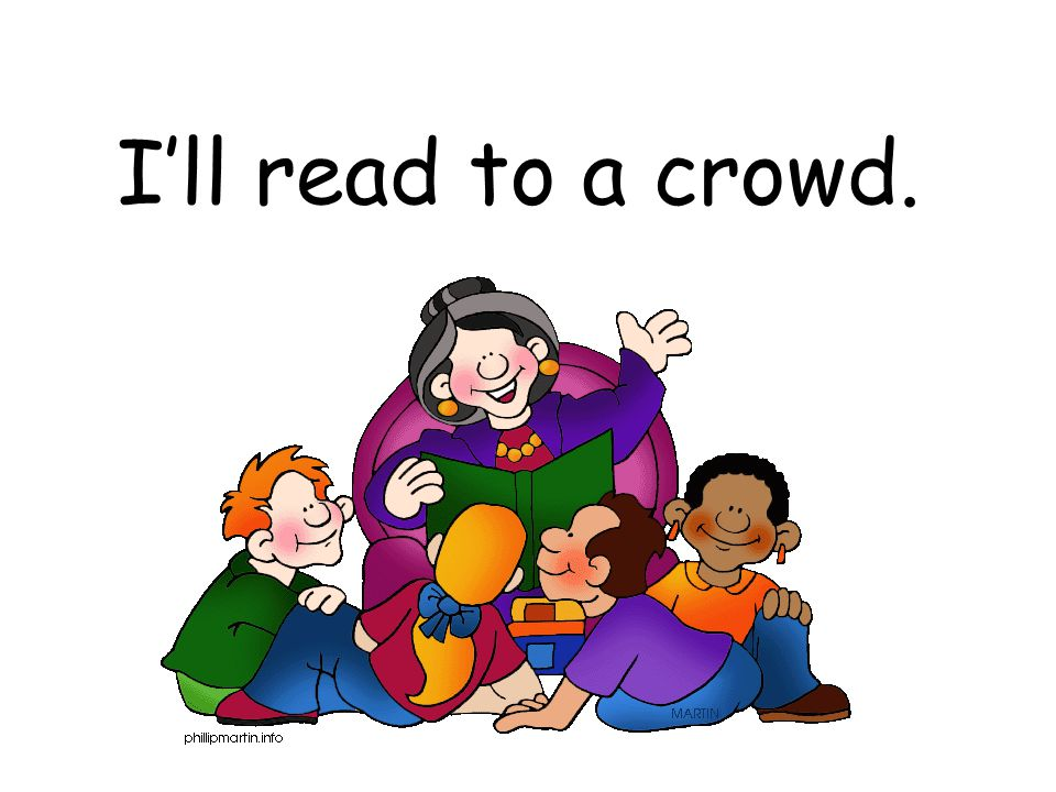 I'll read to a crowd.