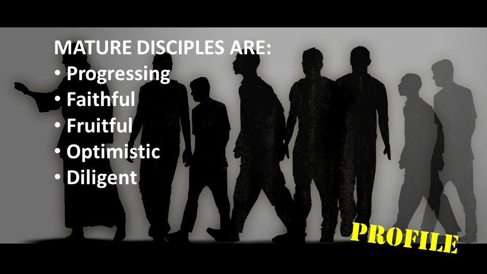 PROFILE PROFILE Of a mature disciple: CONFIDENT