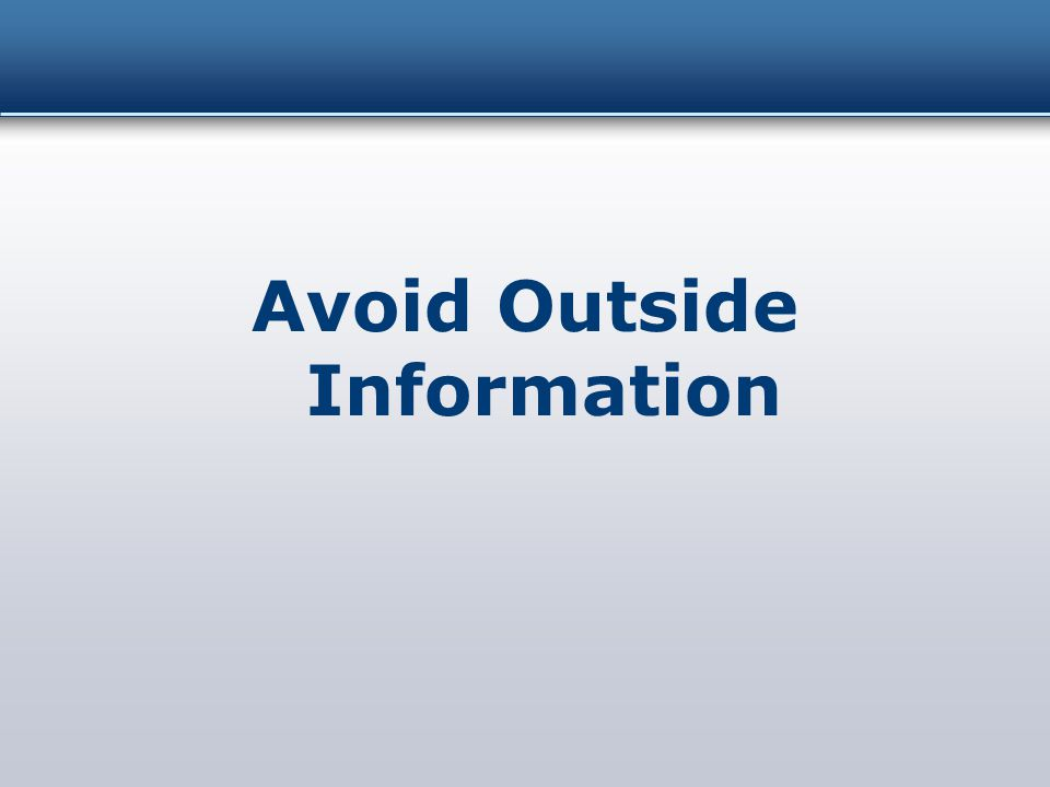 Avoid Outside Information