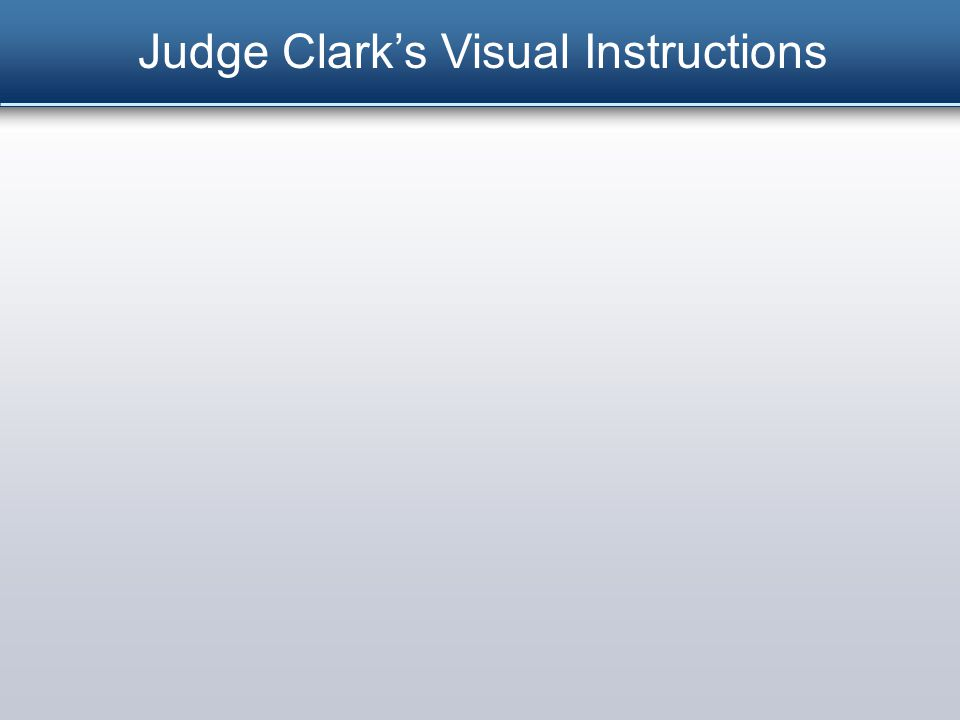 Judge Clark's Visual Instructions