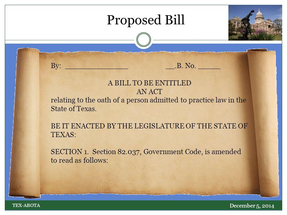 Proposed Bill December 5, 2014 TEX-ABOTA By: ________________.B.