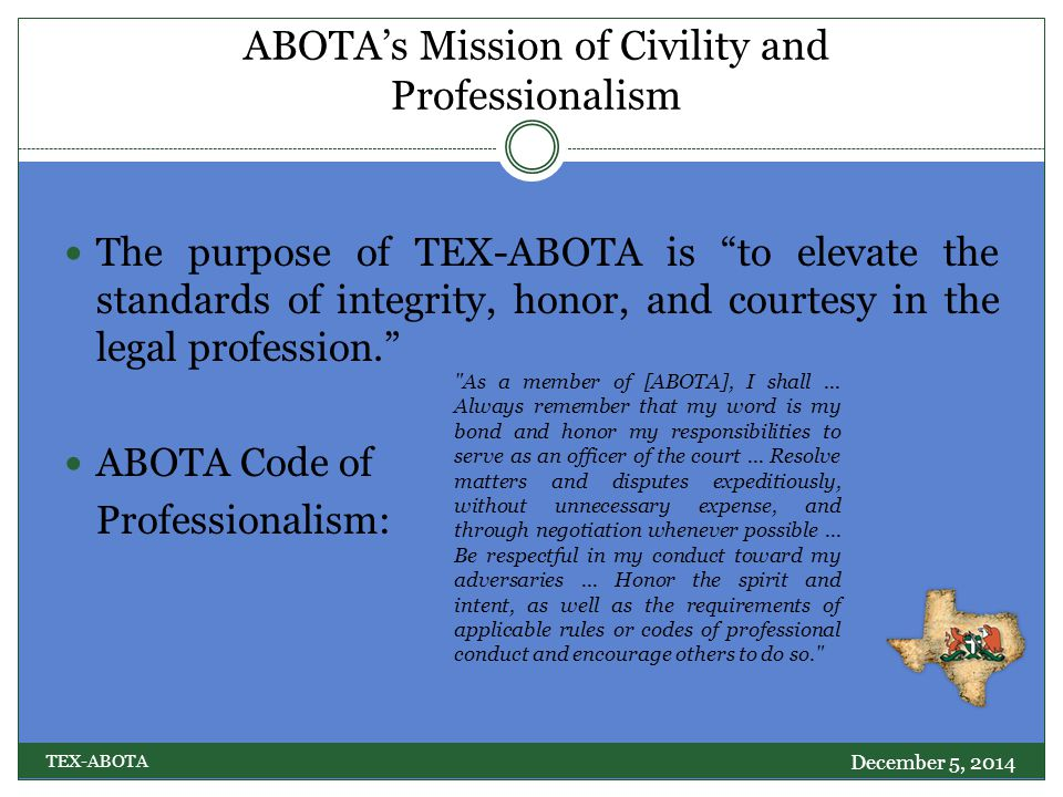 Conclusion December 5, 2014 TEX-ABOTA TEX-ABOTA respectfully seeks the input and support of the Texas Supreme Court Advisory Committee for this proposal.
