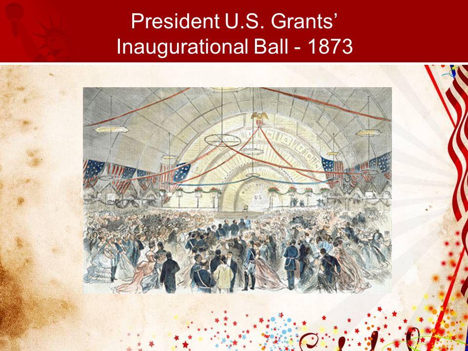 President U.S. Grants' Inaugurational Ball - 1873