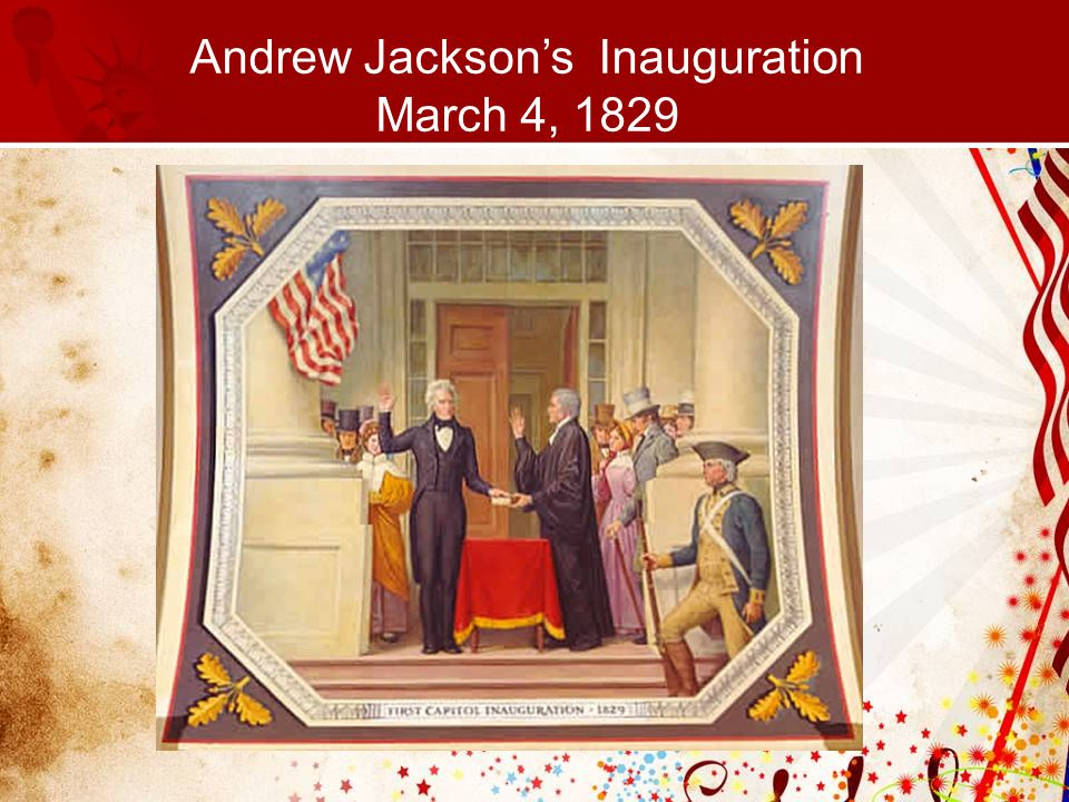 Andrew Jackson's Inauguration March 4, 1829