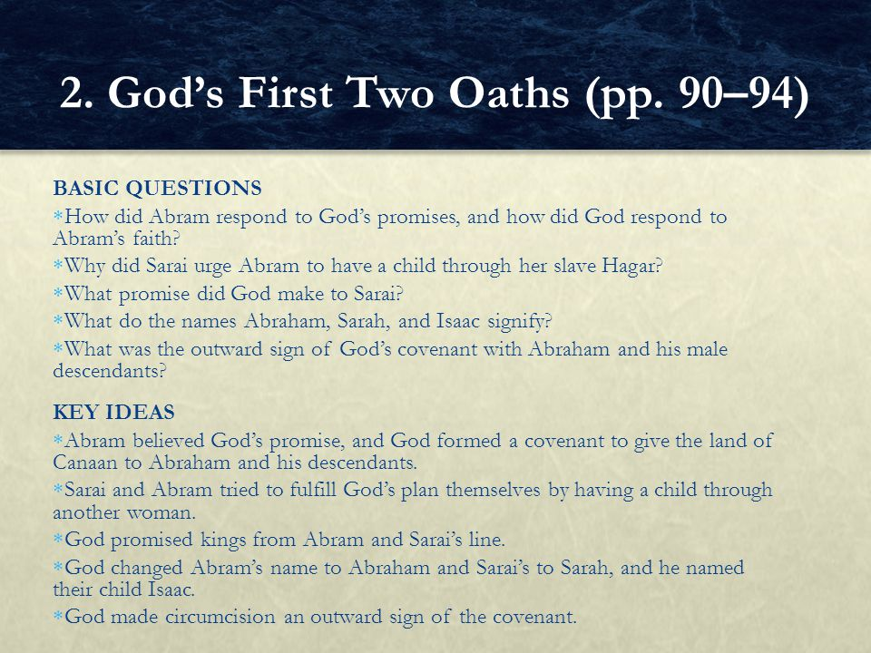 BASIC QUESTIONS  How did Abram respond to God's promises, and how did God respond to Abram's faith?  Why did Sarai urge Abram to have a child throug