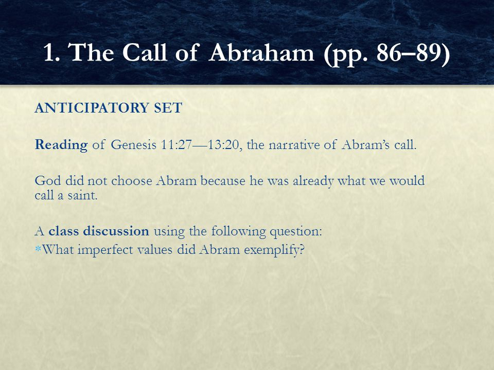 BASIC QUESTIONS  What was God's call to Abram.