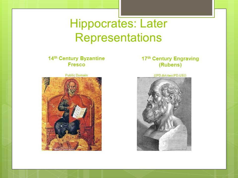 Hippocrates: Later Representations 14 th Century Byzantine Fresco Public Domain 17 th Century Engraving (Rubens) {{PD-Art-two|PD-US}}