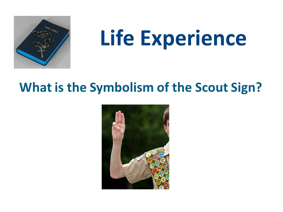 Life Experience What is the Symbolism of the Scout Sign?