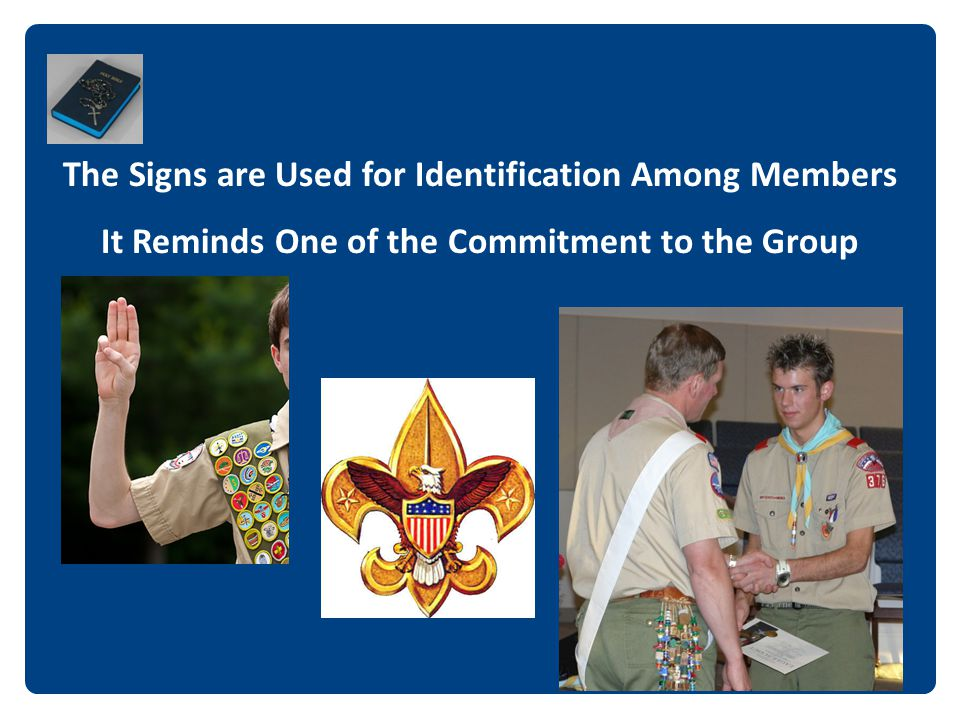 The Signs are Used for Identification Among Members It Reminds One of the Commitment to the Group