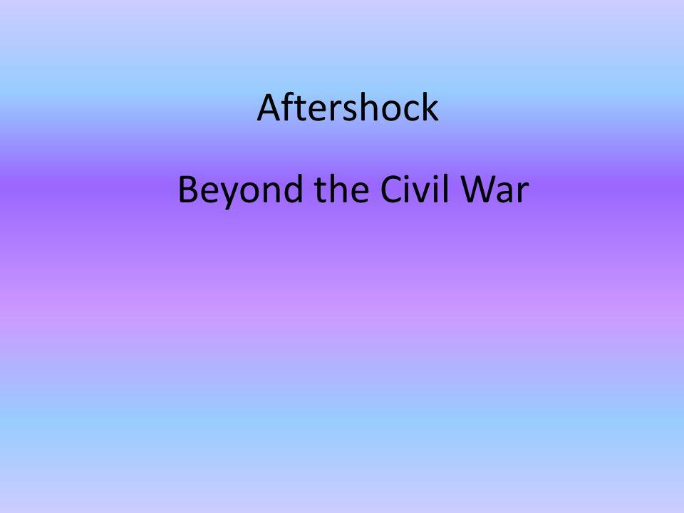 Aftershock Beyond the Civil War