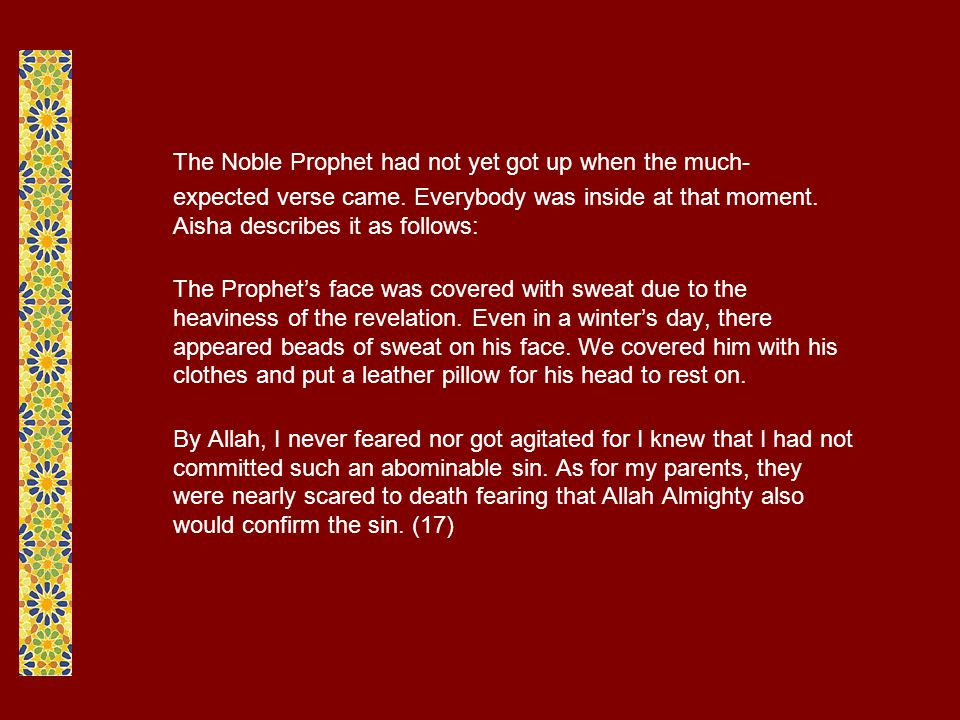 The Noble Prophet had not yet got up when the much- expected verse came.