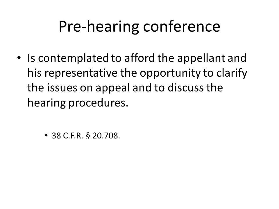 Pre-hearing conference Purpose of the pre-hearing conference Elements and sequence of the pre-hearing conference.