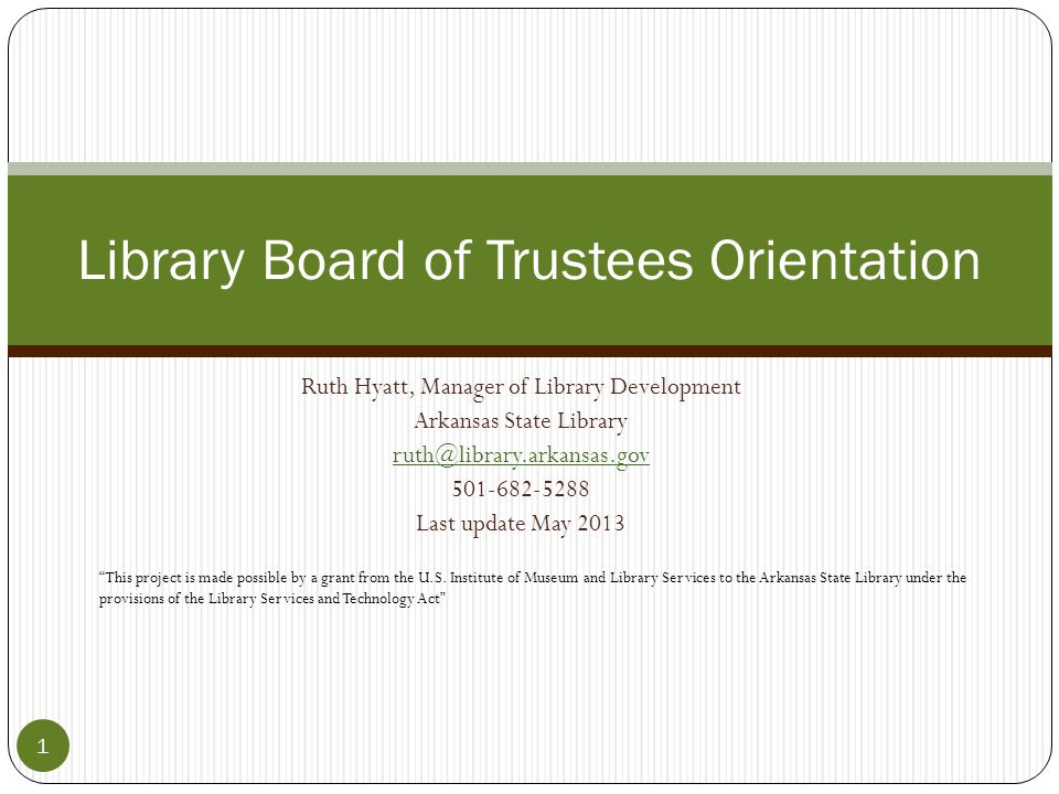 Golden (Red) Rules for Library Board Members Leave the actual management of the library to the Library Director.