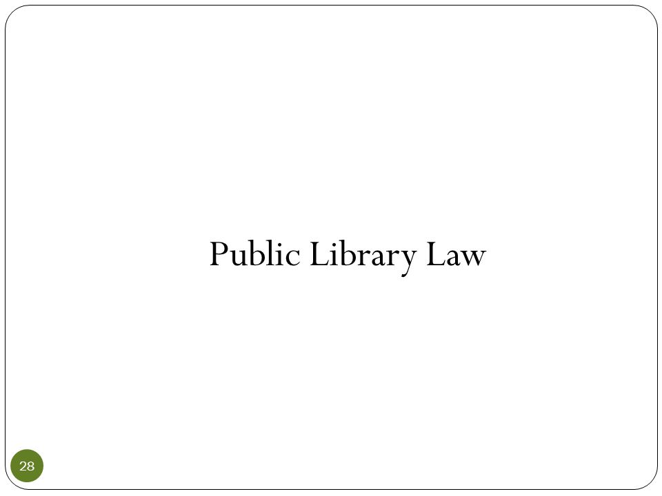 Public Library Law 28