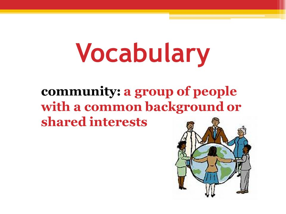 Vocabulary community: a group of people with a common background or shared interests