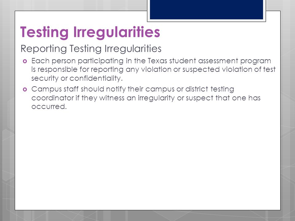 Procedural Testing Irregularities Procedural irregularities are less severe, more common, and are typically the result of minor deviations in testing