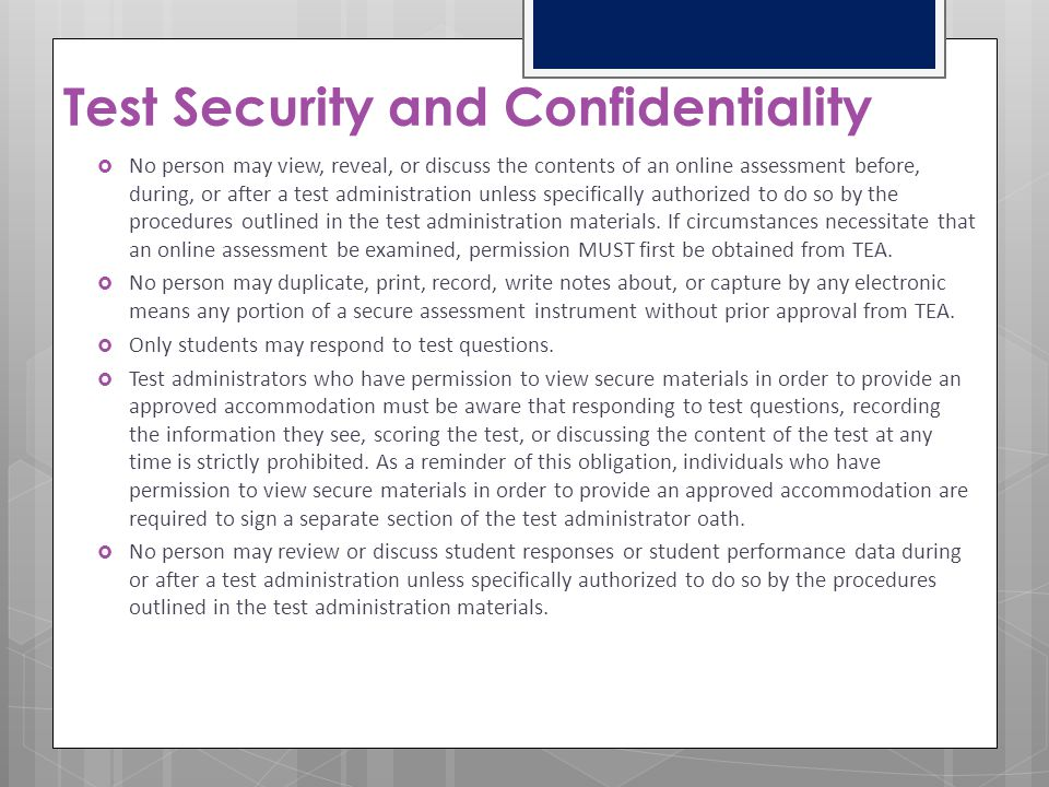 Test Security and Confidentiality Requirements Maintaining the confidentiality of the TELPAS program involves protecting the contents of all online as