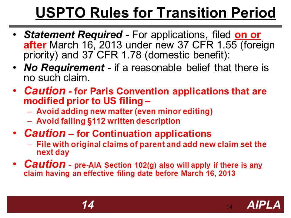 14 14 AIPLA Firm Logo USPTO Rules for Transition Period Statement Required - For applications, filed on or after March 16, 2013 under new 37 CFR 1.55