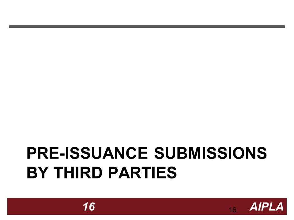 16 16 AIPLA Firm Logo PRE-ISSUANCE SUBMISSIONS BY THIRD PARTIES 16