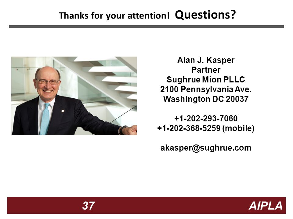 37 37 AIPLA Firm Logo Thanks for your attention. Questions.