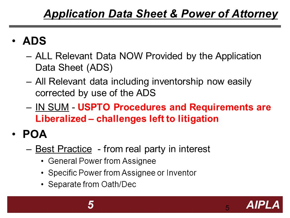 5 5 5 AIPLA Firm Logo Application Data Sheet & Power of Attorney ADS –ALL Relevant Data NOW Provided by the Application Data Sheet (ADS) –All Relevant