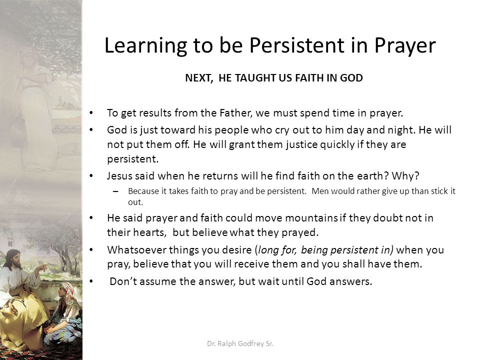 Learning to be Persistent in Prayer GOD TOOK AN OATH Now when people take an oath, they call on someone greater than themselves to hold them to it.