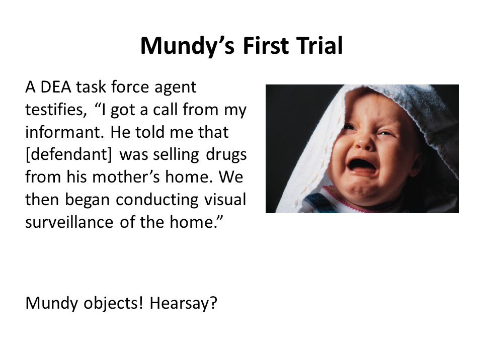 Mundy's First Trial A DEA task force agent testifies, I got a call from my informant.