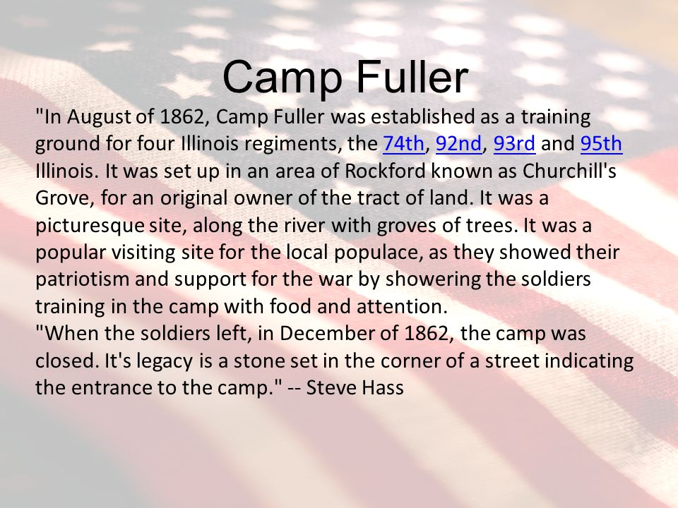 In August of 1862, Camp Fuller was established as a training ground for four Illinois regiments, the 74th, 92nd, 93rd and 95th Illinois.