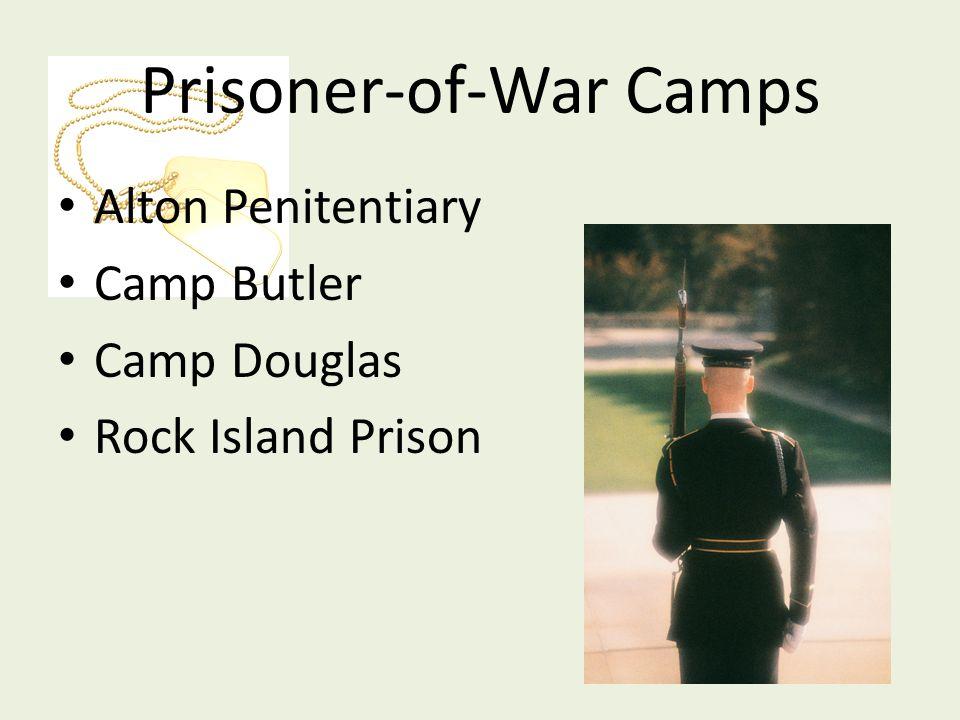 Prisoner-of-War Camps Alton Penitentiary Camp Butler Camp Douglas Rock Island Prison