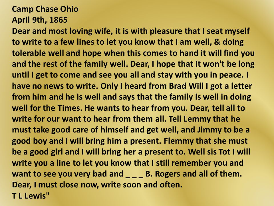 Camp Chase Ohio April 9th, 1865 Dear and most loving wife, it is with pleasure that I seat myself to write to a few lines to let you know that I am we