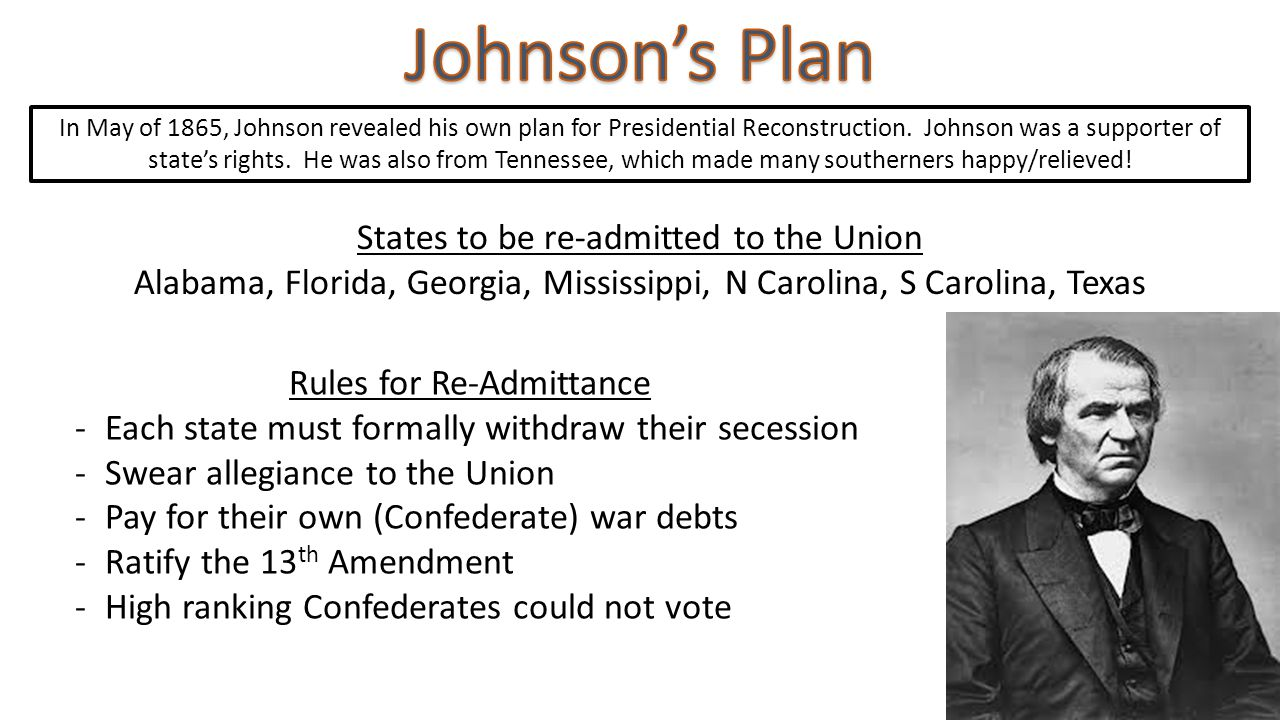 In May of 1865, Johnson revealed his own plan for Presidential Reconstruction.