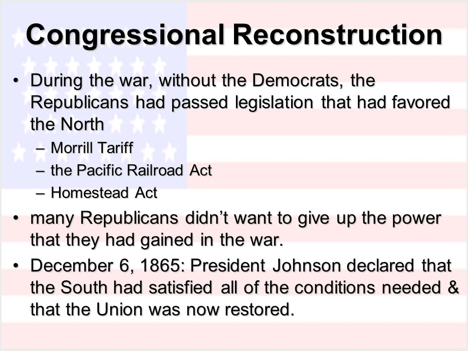 During the war, without the Democrats, the Republicans had passed legislation that had favored the NorthDuring the war, without the Democrats, the Rep