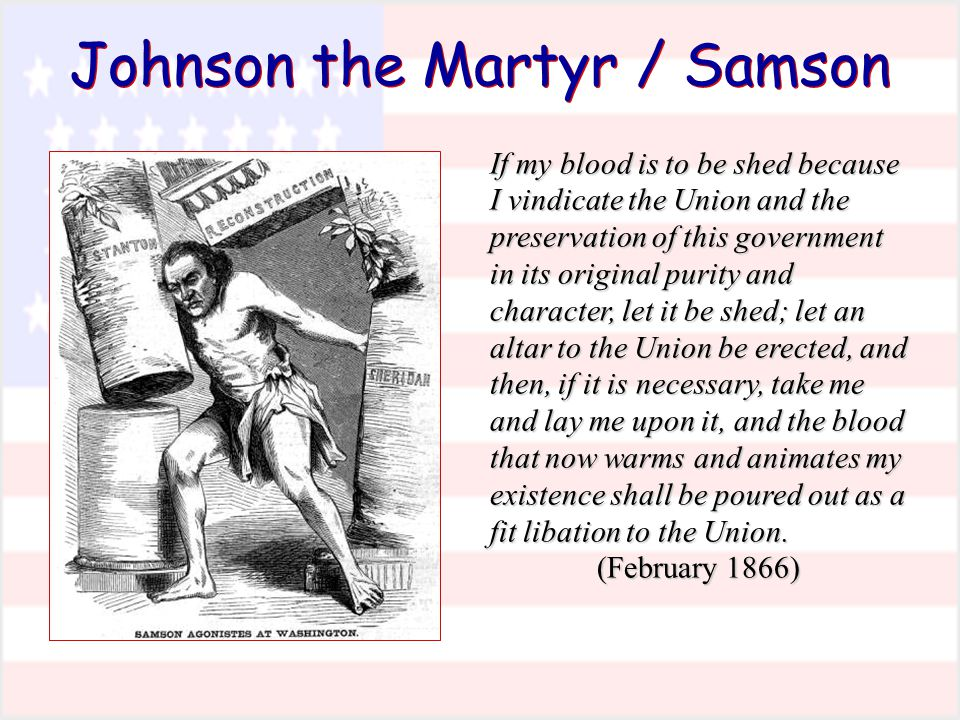 Johnson the Martyr / Samson If my blood is to be shed because I vindicate the Union and the preservation of this government in its original purity and