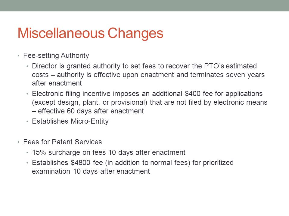 Miscellaneous Changes Fee-setting Authority Director is granted authority to set fees to recover the PTO's estimated costs – authority is effective up