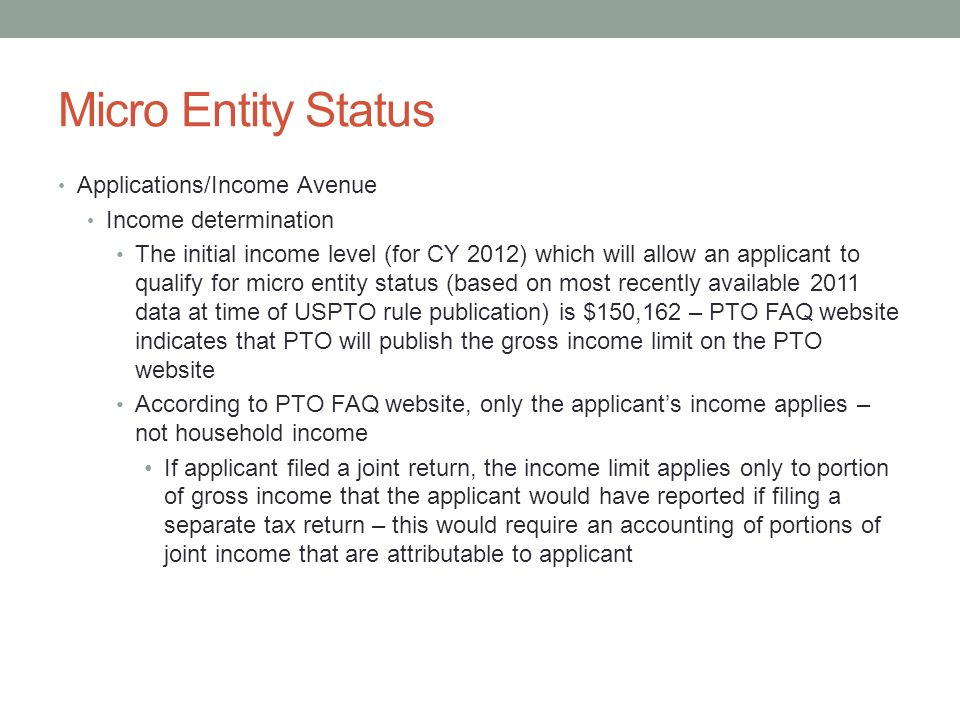 Micro Entity Status Applications/Income Avenue Income determination The initial income level (for CY 2012) which will allow an applicant to qualify fo