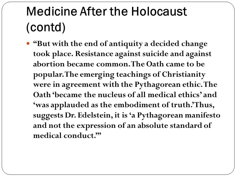 Medicine After the Holocaust (contd) But with the end of antiquity a decided change took place.